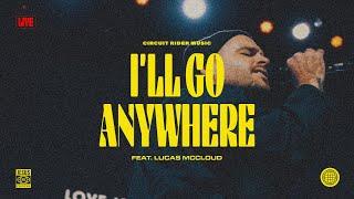 I'll Go Anywhere