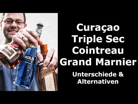 Curaçao, Triple Sec, Cointreau, Grand Marnier: Unterschiede & Alternativen