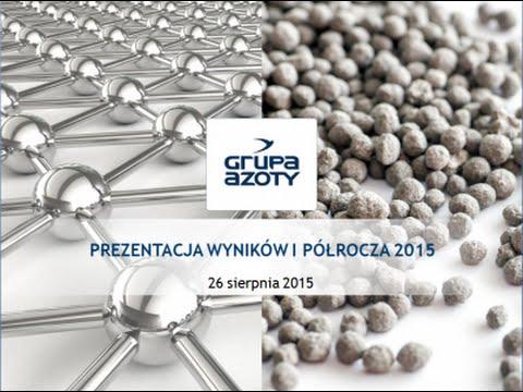 Grupa Azoty - prezentacja wyników finansowych za I półrocze 2015 08 26 - zdjęcie