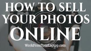 How To Sell My Photos Online 2018 - 5 Best Sites for Photographers