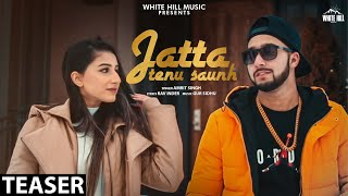 Jatta Tenu Saunh (Teaser) | Amrit Singh | Gur Sidhu | Rel. on 1st May | White Hill Music