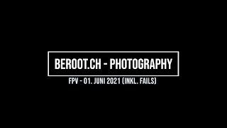FPV Training 01. Juni 2021 (inkl. Fails)