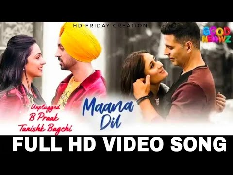Mana Dil Da Hi Mera Hai Kasoor l Akshay Kumar l Good News l B Prank Full Hd Video Song