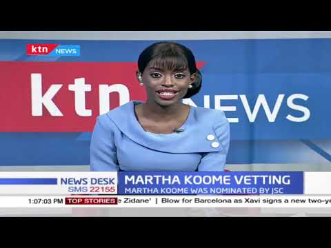 Martha Koome vetting: She was nominated by JSC and approved by President Uhuru