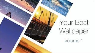 Your Best Wallpaper - Volume 1