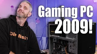 2009 Expensive PC vs 2019 Budget PC - BENCHMARKED!