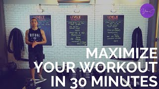 MAXIMIZE YOUR WORKOUT IN 30 MINUTES ✨ GET FIT #62
