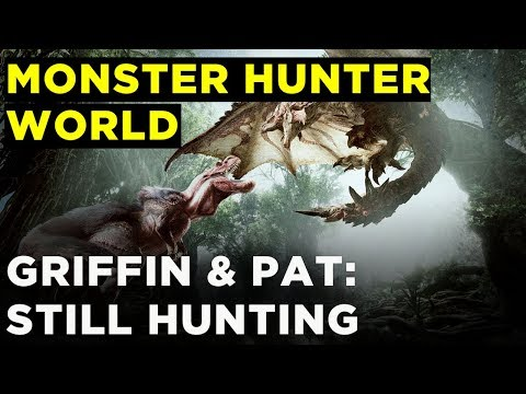 MONSTER HUNTER WORLD— Griffin and Pat Were The Real Monsters All Along