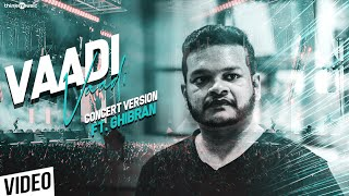 Chennai 2 Singapore | Vaadi Vaadi Concert Version Feat. Ghibran