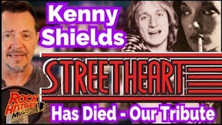Singer Kenny Shields Of Streetheart has Died -  Full Story & Tribute