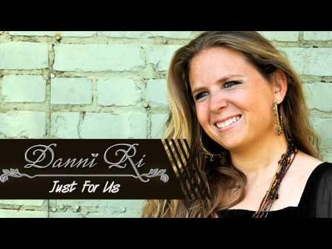 Danni Ri - Just For Us
