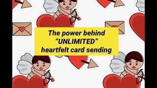 "The power behind ""unlimited"" heartfelt card sending"