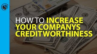 How To Increase Your Company's Credit Worthiness