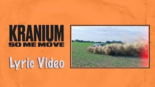 Kranium   So Me Move (Lyrics)