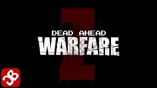 Dead Ahead: Zombie Warfare - iOS / Android - Gameplay Video