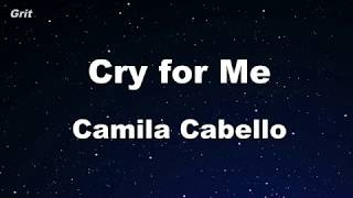 Cry For Me   Camila Cabello Karaoke 【No Guide Melody】 Instrumental