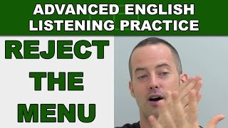 Reject the Menu - How to Speak English Fluently - Advanced English Listening Practice - 70