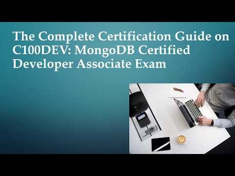 Complete Certification Guide on C100DEV: MongoDB Certified ...