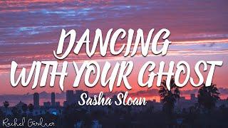 Sasha Sloan - Dancing With Your Ghost (Lyrics Video)