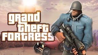 Grand Theft Fortress [SFM]