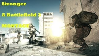 Stronger | A Battlefield 3 | PC Montage | 1080p
