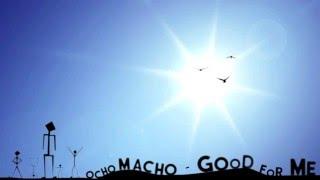 Ocho Macho   Good For Me (Jó Nekem English Version)