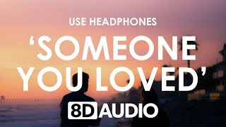 Lewis Capaldi - Someone You Loved (8D AUDIO) 🎧