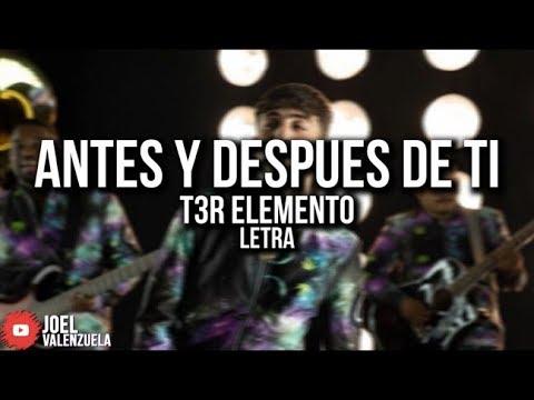T3R ELEMENTO | ANTES Y DESPUÉS DE TI (LETRA/LYRICS)