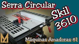 Tudo sobre a Serra Circular de Bancada Skil 3610 - Máquinas Amadoras #1