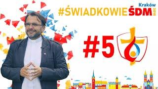Świadkowie #ŚDMKraków2016 |#5 ks. Andrzej Augustyn