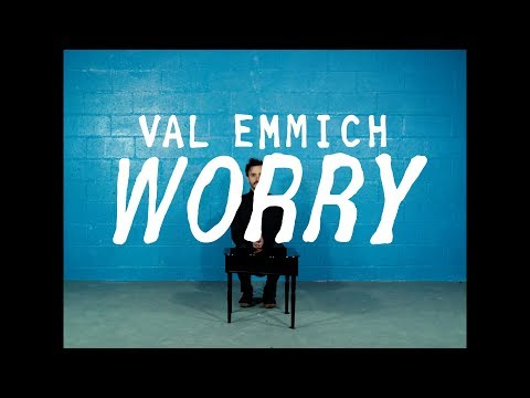 "Val Emmich - ""Worry"""