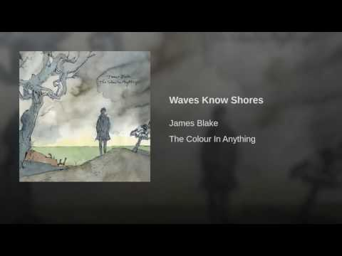 08. JAMES BLAKE -  Waves Know Shores