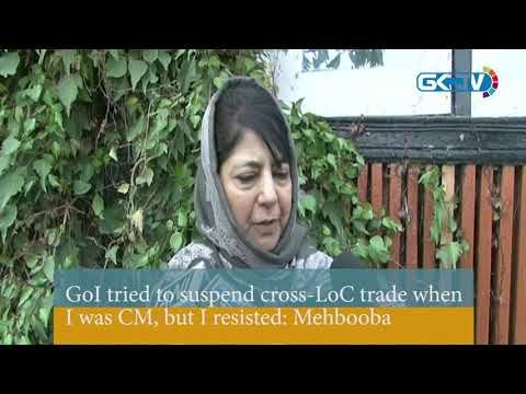GoI tried to suspend cross-LoC trade when I was CM, but I resisted: Mehbooba