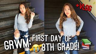 GRWM + VLOG: FIRST DAY OF 8TH GRADE