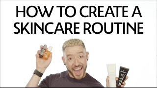 How to Create a Skincare Routine | Sephora