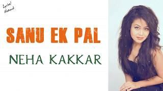 Neha Kakkar - Sanu Ek Pal | Lyrics/Lyrical Video - YouTube