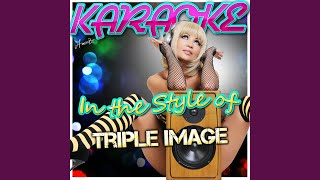 Hey Now Girls Just Wanna Have Fun (In the Style of Triple Image) (Karaoke Version)