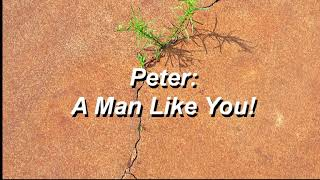 Peter, A Man Like You