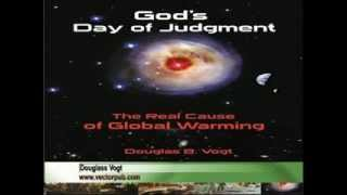 Time Out Douglass Vogt Global Warming Real Cause Part 1 (2014-08-01)