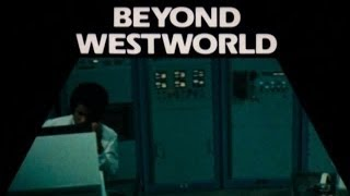 Beyond Westworld: The Complete Series Preview Clip