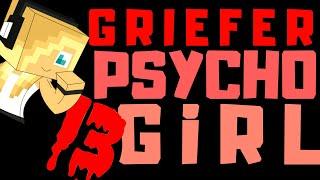 PSYCHO GiRL 13 LYRICS | GRIEFER | Psycho Girl Minecraft Song