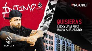 7. Quisieras - Nicky Jam x Rauw Alejandro   Video Letra