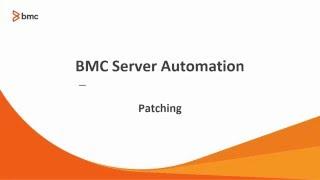 TrueSight Server Automation (BSA) Patching