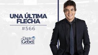 Dante Gebel #566 | Una última flecha