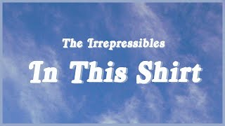 """In This Shirt - The Irrepressibles (Lyrics) """"I am lost, I am lost in a rainbow"""" TikTok song 😭😔"""