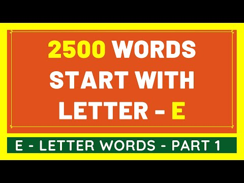 2500 Words That Start With E #1 | List of 2500 Words Beginning With E Letter [VIDEO]