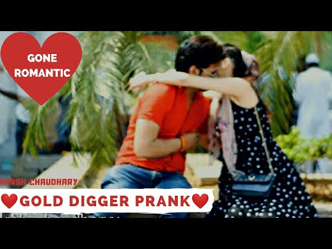 Every Girl Is Not Gold Digger Prank India || Gone Romantic || Pranks In India || Harsh Chaudhary