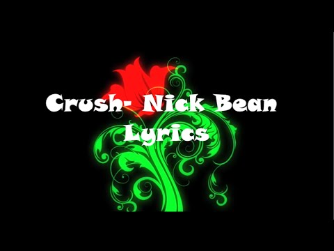 Crush-Nick Bean Lyrics - Maddy Chen