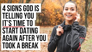 God Is Telling You It's Time to Start Dating Again If . . .