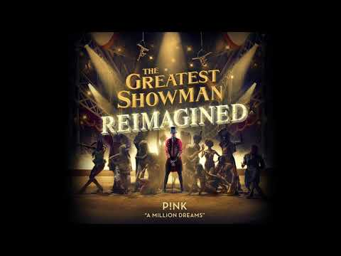 P!nk - A Million Dreams (from The Greatest Showman: Reimagined) [Official Audio] - Atlantic Records